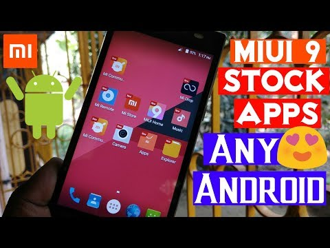 Install MIUI 9 Stock Apps For All Android||No Root||Use On Stock & Custom Rom!