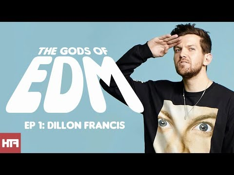 Episode 1: Dillon Francis | The Gods Of EDM