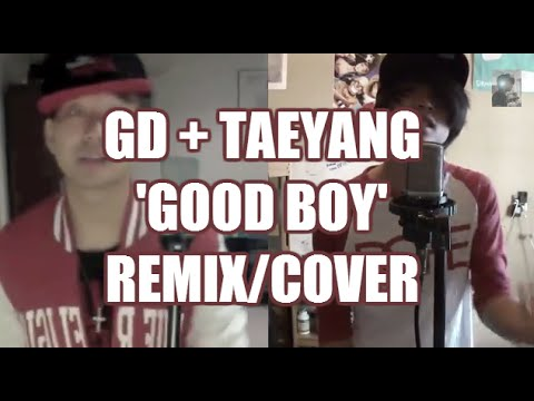 GD X TAEYANG GOOD BOY [English Cover/Remix] 'BADBOY2' Alan Z + DJ Xross