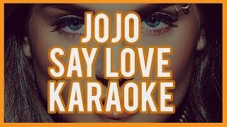 "JoJo ""Say Love"" Karaoke & Lyrics"