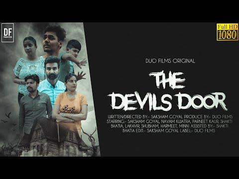 Download THE DEVIL'S DOOR FULL MOVIE II DUO FILMS PRESENTS II A FILM BY SAKSHAM GOYAL #horrorshortfilm2021