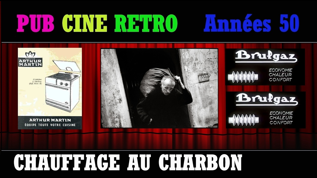 pub cine retro annees 50 chauffage au charbon arthur martin charbonniers brulgaz youtube. Black Bedroom Furniture Sets. Home Design Ideas