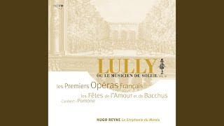 Lully: Pomone / Prologue - La nymphe de la seine et vertumne