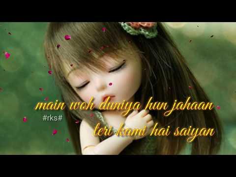 Main Woh Duniya Hoon Jahan Teri Kami Hai Saiyan WhatsApp Status | New Sad Romantic WhatsApp Status
