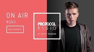🚨 Nicky Romero - Protocol Radio 263 - Bout & Sovth Guestmix - 24.08.17