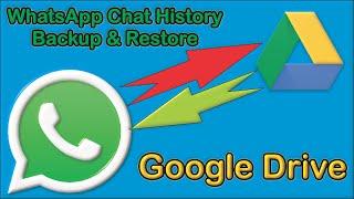 Whatsapp Chat history Backup & Restore Google drive Android