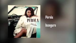 Pérola - Inseguro [Áudio]