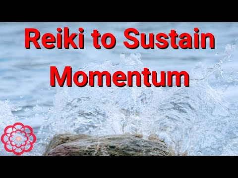 Reiki to Sustain Momentum