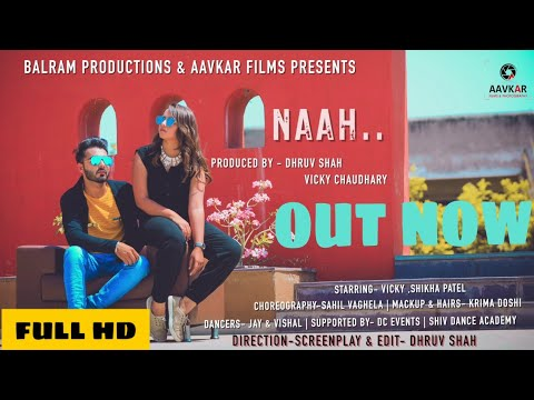 Naah - Harrdy Sandhu | Vicky Chaudhary | Shikha Patel | latest song 2018