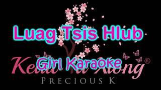 Laib Laus    Luag Tsis Hlub    Girl Karaoke/Instrumental
