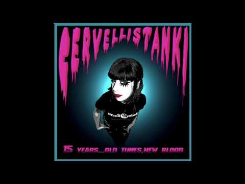 Cervelli Stanki - 15 Years... Old Tunes, New Blood