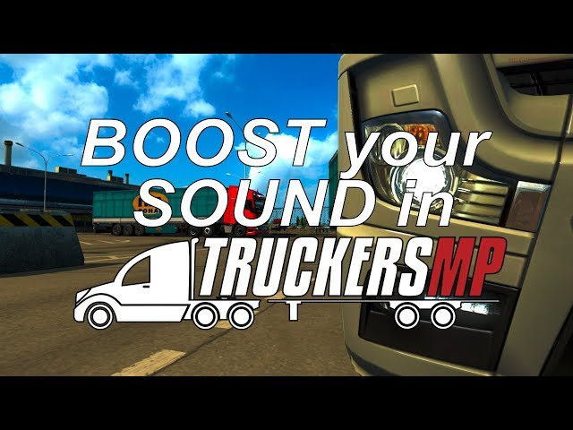 Euro Truck Simulator 2: boost your sound in trukkersmp