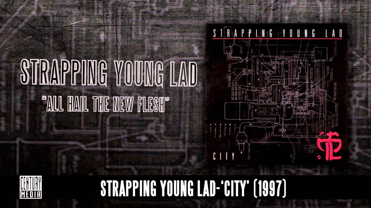 STRAPPING YOUNG LAD — All Hail The New Flesh (Album Track)