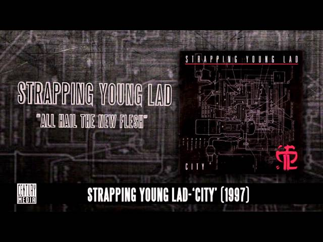 Strapping Young Lad - All Hail The New Flesh
