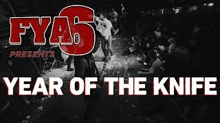 Year of the Knife (Full Set) at FYA Fest 6