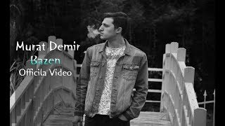 Gambar cover Murat DEMİR - Bazen - (Official Video) #Melankolik #YENİ