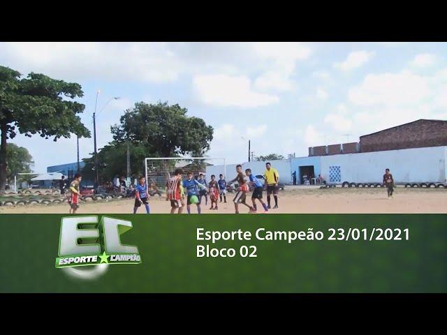 Esporte Campeão 23/01/2021 - Bloco 02