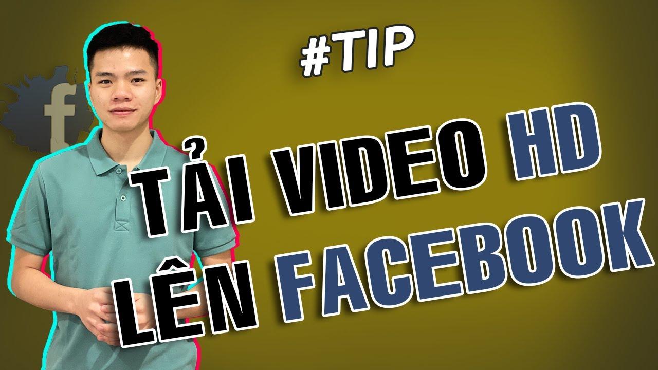 Cách tải video HD lên Fanpage Facebook không bị giảm chất lượng | Quý Tộc
