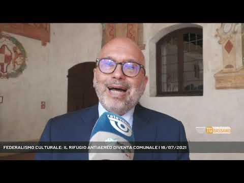 FEDERALISMO CULTURALE: IL RIFUGIO ANTIAEREO DIVENTA COMUNALE | 16/07/2021