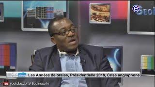 GEOPOLIS Avec HILAIRE KAMGA (Présidentielles 2018, Crise Anglophone) EQUINOXE TV DU 08 07 18