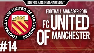 Football Manager 2016 LLM Playthrough | FC United of Manchester #14 | Time To Play Off Camera