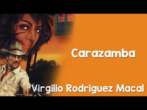 Virgilio Rodriguez Macal: Carazamba