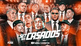 Set dos Casados - MC Kevin, Davi, Hariel, Don Juan, Kapela, Marks, Ryan SP, Gaab, G15, Menor da VG