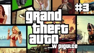 GTA III | Grand Theft Auto ...w pigułce - cz. 3