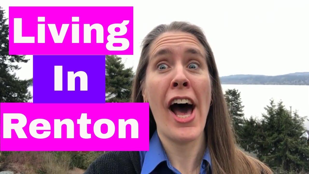 Living In Renton, WA - What's It Like In Renton (South of Seattle, WA)