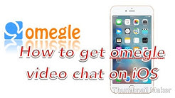 How to get omegle video chat on iOS.