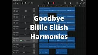 Goodbye-Billie Eilish Harmonies