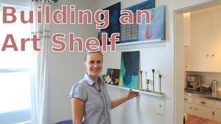 Diy Building And Designing An Art Shelf
