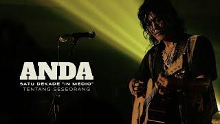 """Gambar cover Anda Perdana - """"Tentang Seseorang"""" (Live at Satu Dekade In Medio Concert)"""