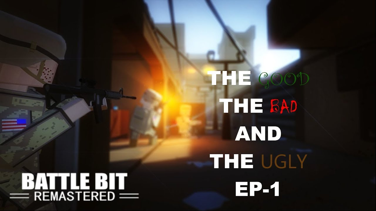 Battlebit Discord the good the bad and the ugly ep-1 battlebit - youtube