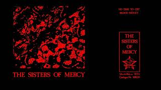 THE SISTERS OF MERCY 🎵 No Time To Cry 🎵 Blood Money ♬ 1985 FULL SINGLE HQ AUDIO