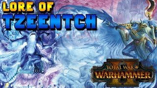 Chaos Magic: Lore of Tzeentch (Lore, Breakdown & Speculation) |  Total War: Warhammer 2
