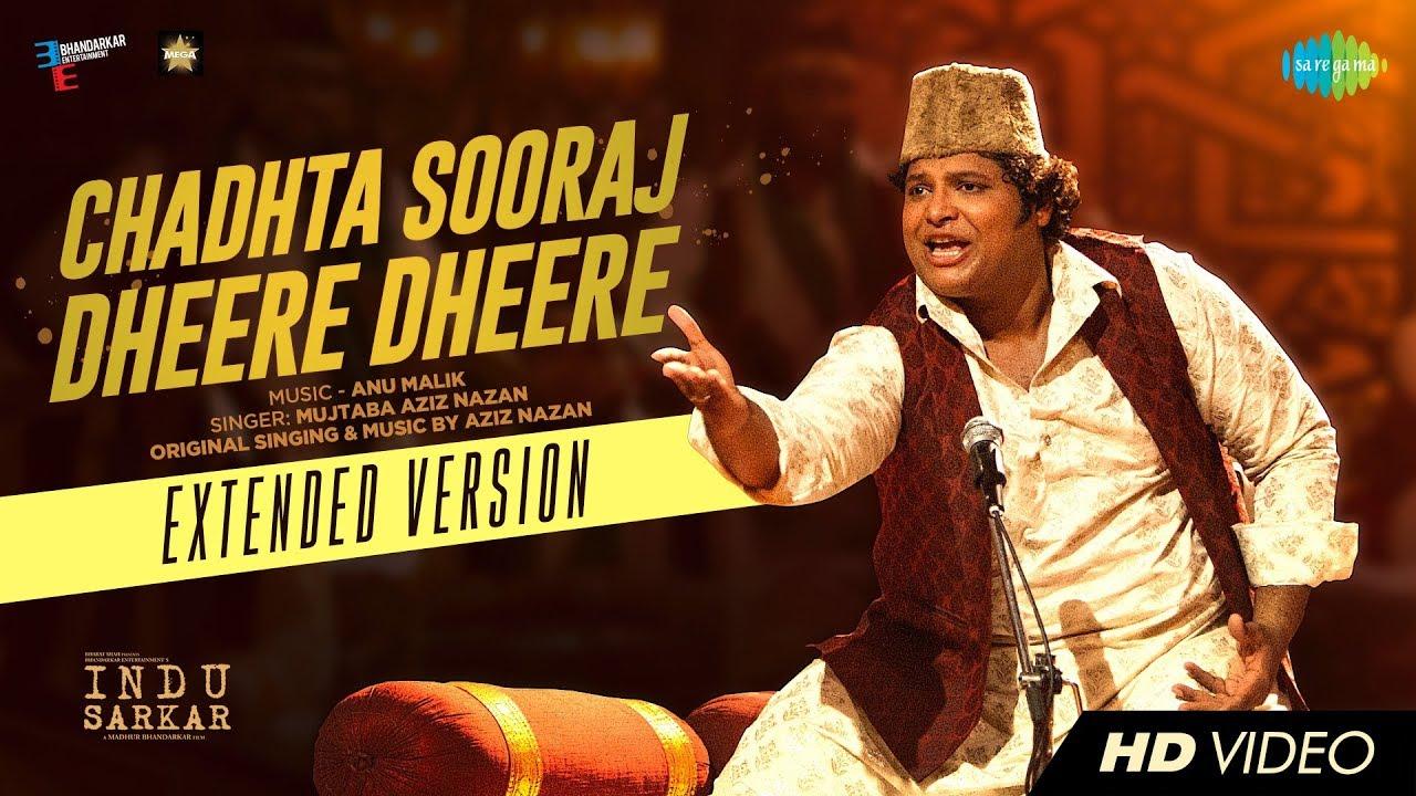 Chadhta Sooraj Dheere Dheere - Indu Sarkar (2017)