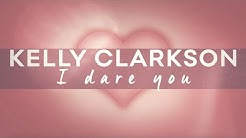 Kelly Clarkson - I Dare You [Official Lyric Video]