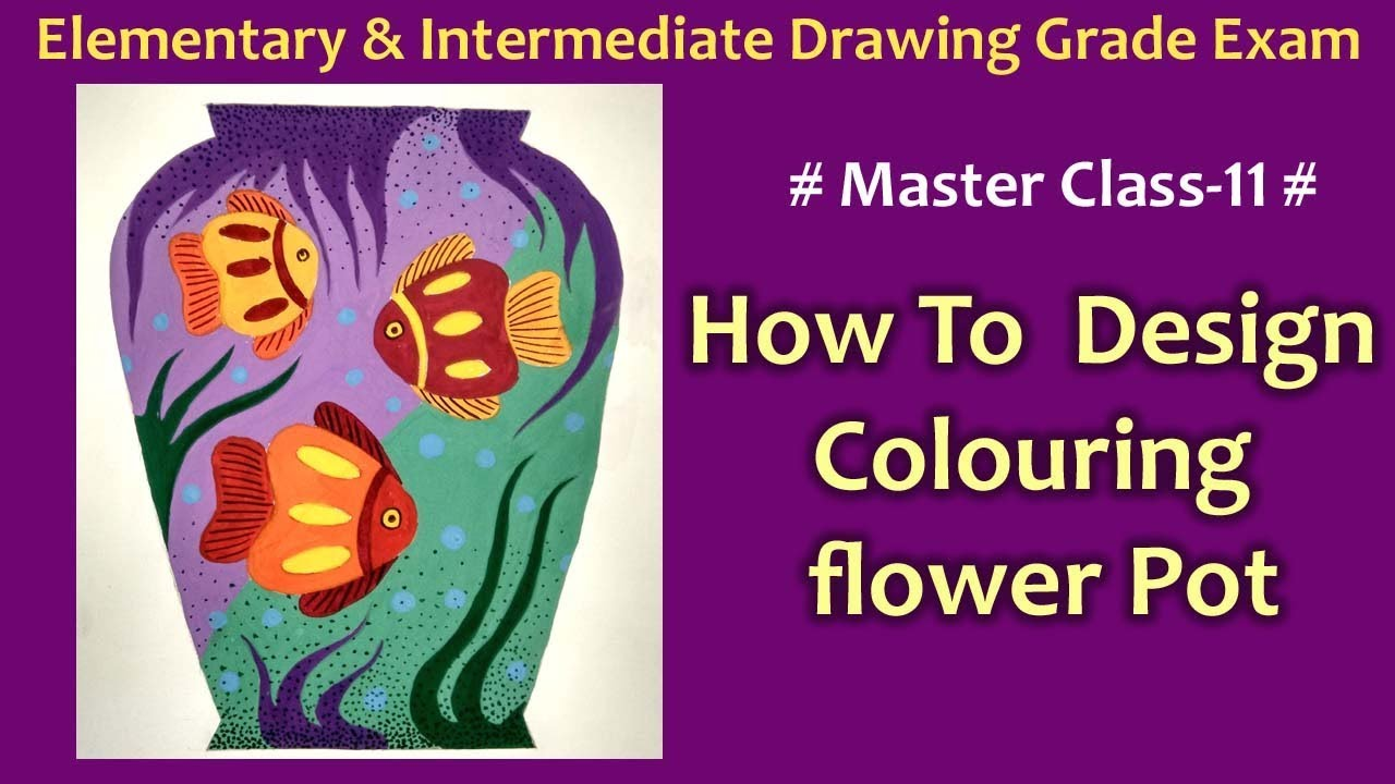 Master Class 11 How To Design Colouring Flowerpot Youtube