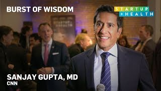 Changing the World Through Health Innovation – Dr. Sanjay Gupta's Burst of Wisdom
