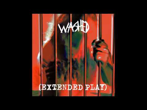 Washed - (Extended Play) (Full EP)