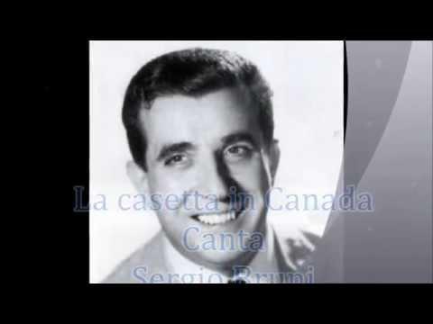 Sergio Bruni Una casetta in Canada con testo video Mario Ferraro