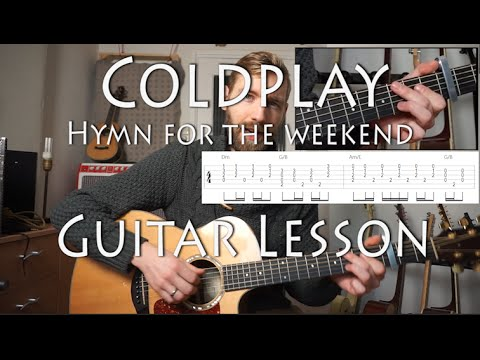 Coldplay - Hymn for the Weekend | Guitar lesson | with Tabs en Chords