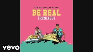Kid Ink - Be Real (Wax Motif & Gladiator Remix)[Audio] ft. DeJ Loaf