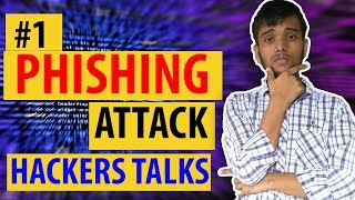 Phishing Attack Explained - Hackers Talks #1 | Hindi