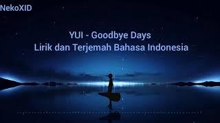 【YUI - Goodbye Days 】Lirik dan Terjemah Bahasa Indonesia
