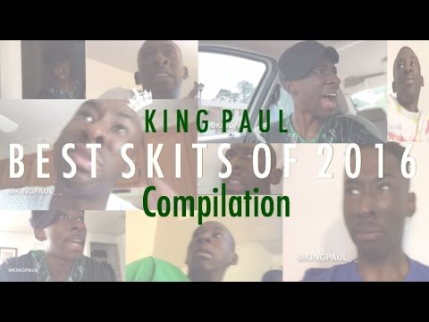 King Paul  Best Skits of 2016 Compilation Video