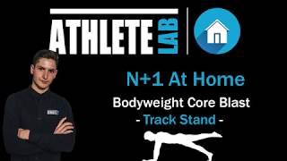 N+1 Home Workouts: Track Stand - Body-weight Core Workout