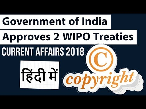 Government Approves WIPO Treaties - What are they about? - I