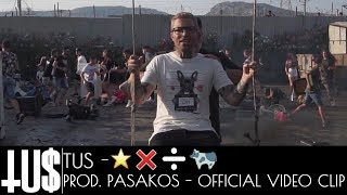 Tus - ⭐️❌➗🐄 Prod. Pasakos - Official Video Clip
